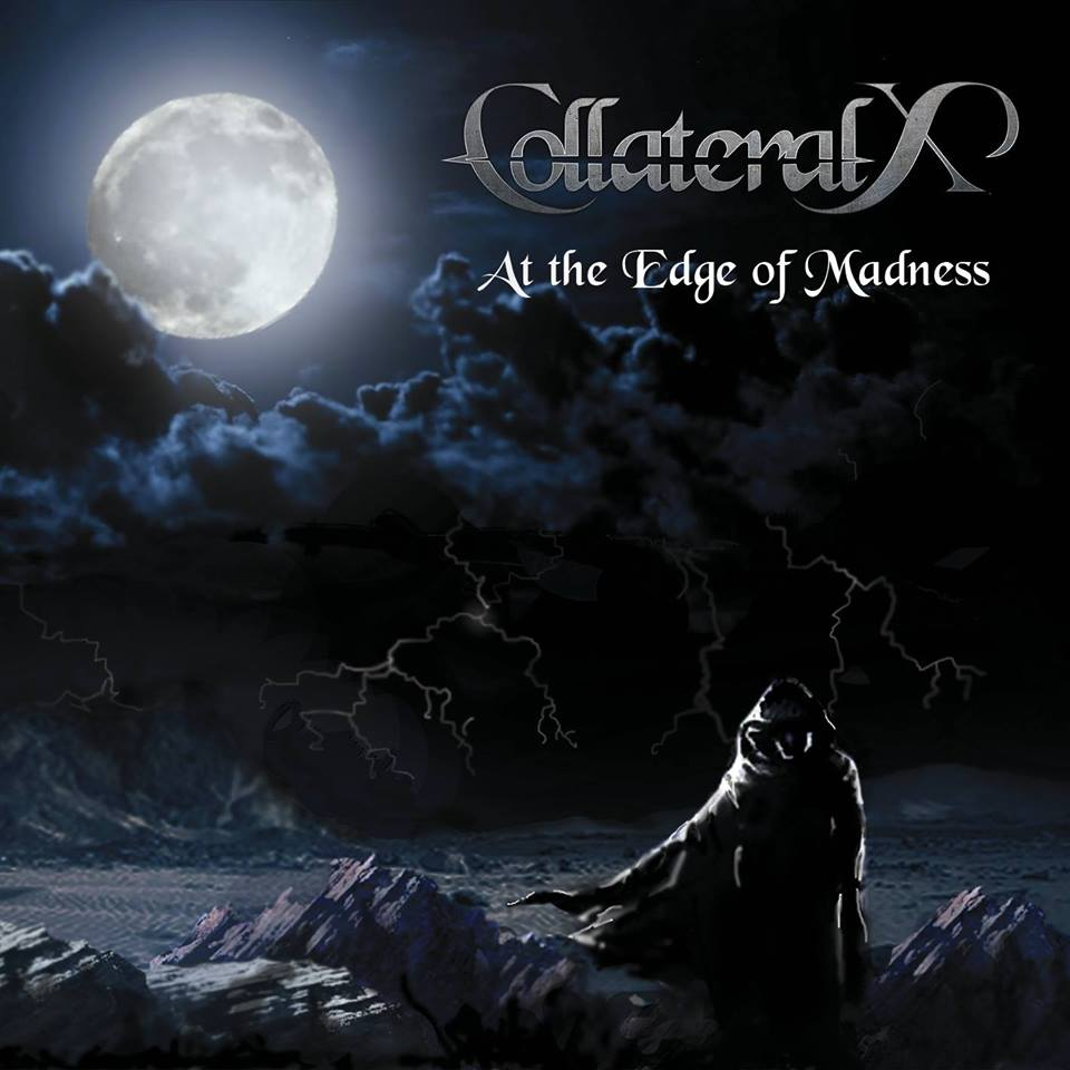 "Collateral X - ""At The Edge Of Madness"""