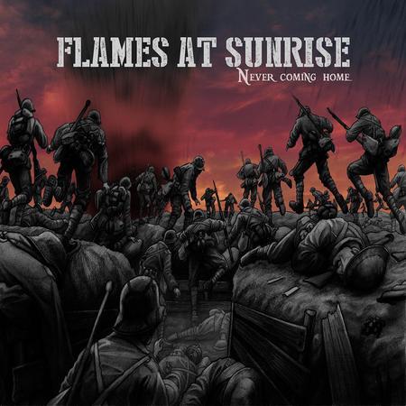 "Flames at Sunrise – ""Never Coming Home"""