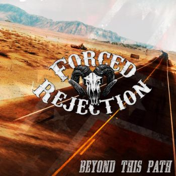 "Forced Rejection - ""Beyond This Path"""