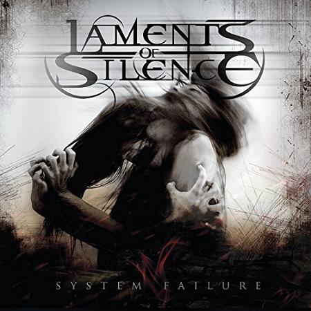 "Laments of Silence - ""System Failure"""