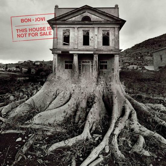 "Bon Jovi – ""This House is not for Sale"""