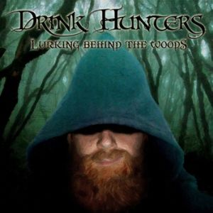 "Drink Hunters - ""Lurking Behind the Woods"""